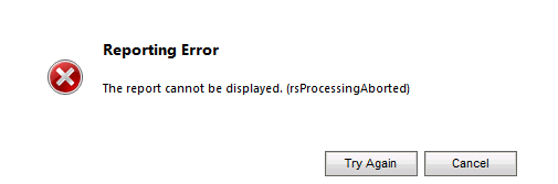 Reporting error. Report cannot be displayed. (rsProcessingAborted) (1/2)