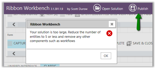 Your solution is too large. Reduce the number of entities to 5 or less message while publishing through RibbonWorkbench